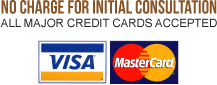 No Charge for Initial Consultation; Visa/MasterCard Accepted